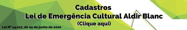 Links para cadastros - Lei de Emergência Cultural Aldir Blanc (até o dia 15 de setembro!...